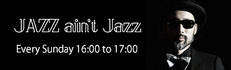 InterFM「JAZZ ain't Jazz」