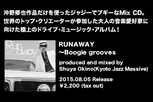 runway �`Boogie grooves produced and mixed by Shuya Okino(Kyoto Jazz Massive)